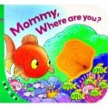 Look and See: Mommy, Where are You?